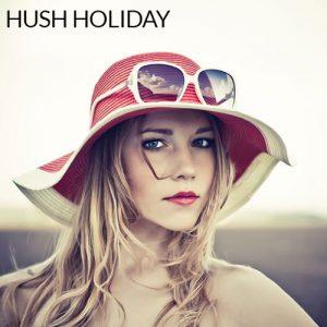 HUSH-Holiday