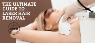 HUSH's Guide to Laser Hair Removal
