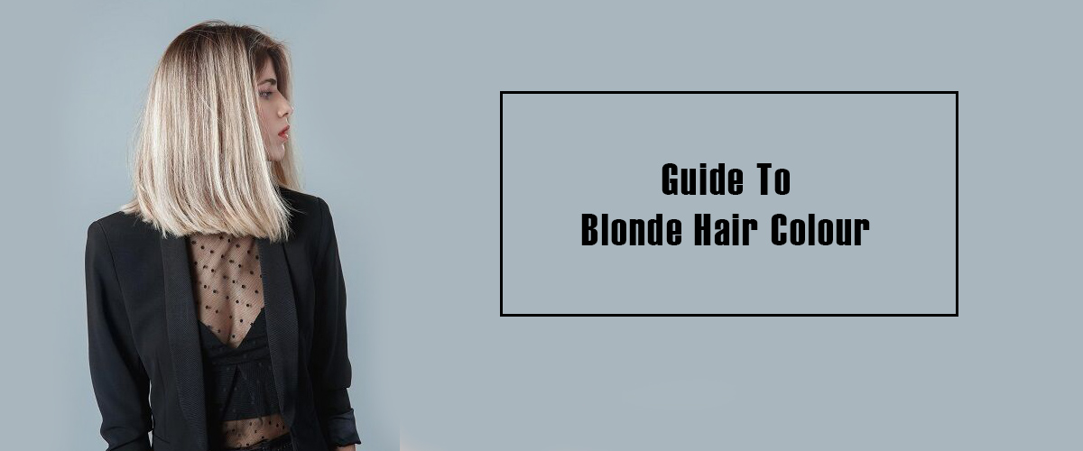Guide To Blonde Hair Colour banner 2
