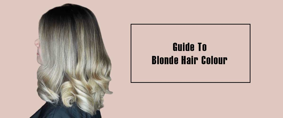 Guide To Blonde Hair Colour banner