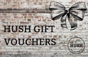HUSH Gift Vouchers